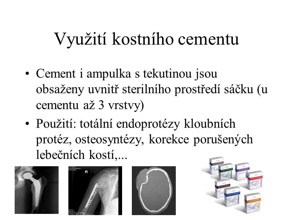 Využití kostního cementu Cement i ampulka s tekutinou jsou obsaženy uvnitř sterilního prostředí sáčku (u cementu až 3 vrstvy) Použití: totální endopro