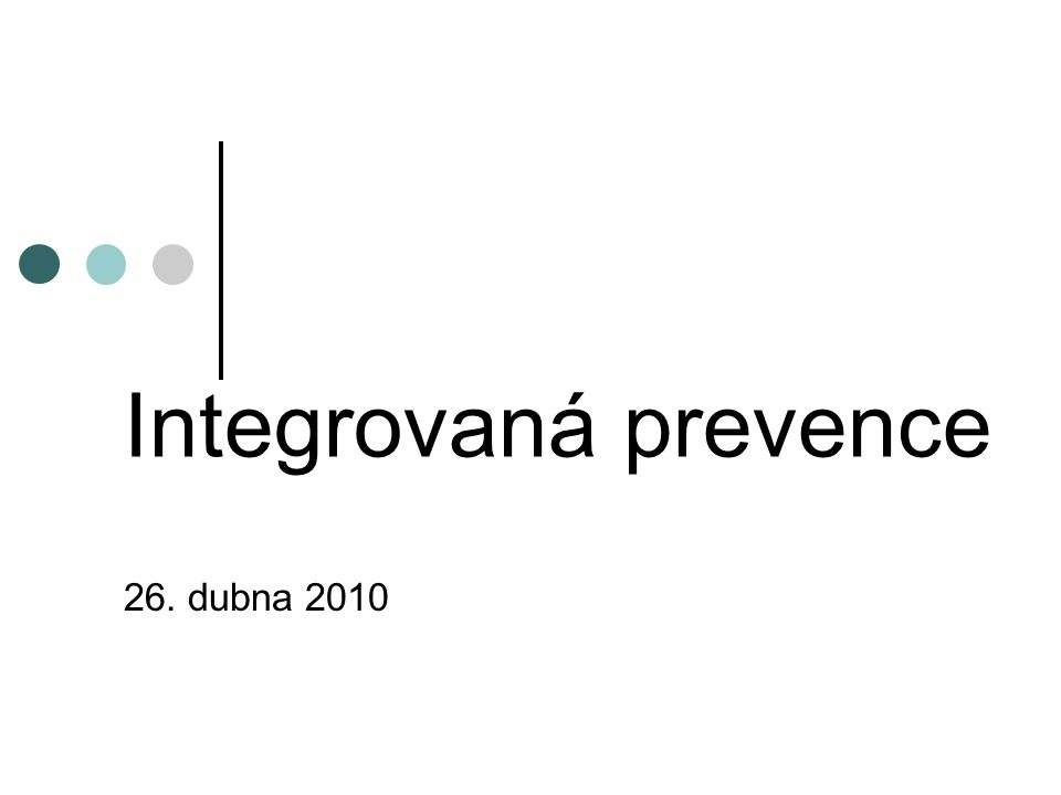 Integrovaná prevence 26. dubna 2010