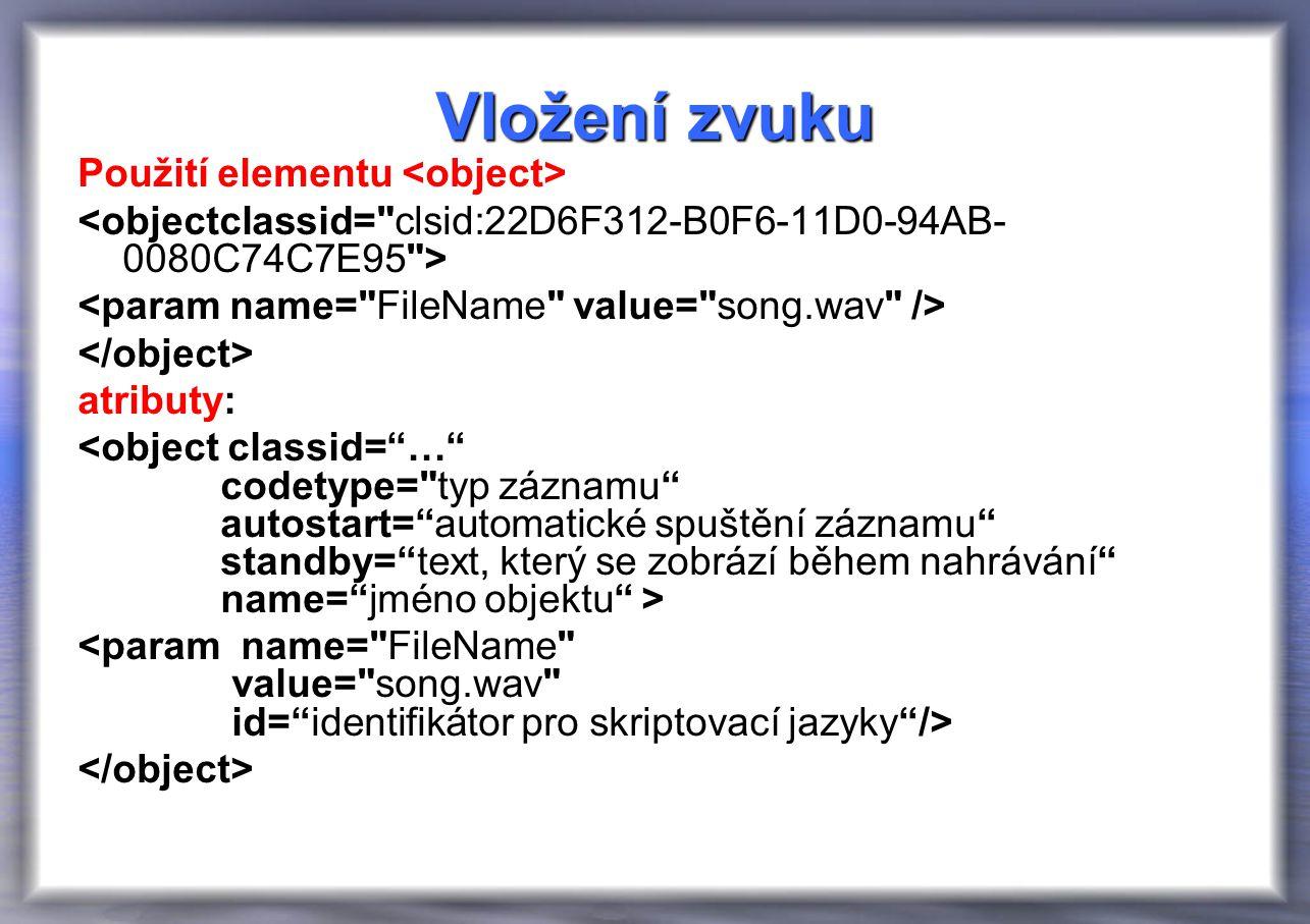 Vložení zvuku Použití elementu atributy: