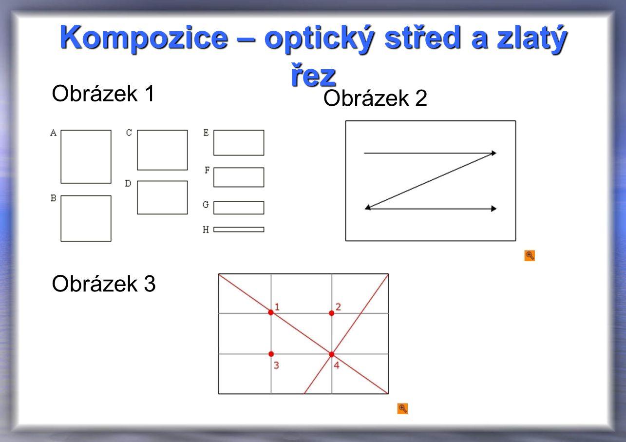 Kompozice – optický střed a zlatý řez Obrázek 1 Obrázek 2 Obrázek 3