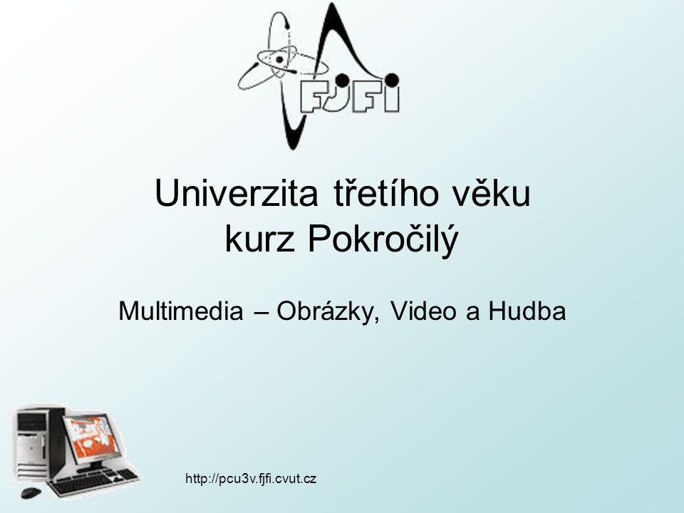 http://pcu3v.fjfi.cvut.cz Video základní myšlenka – spoustu obrázků jdoucích po sobě (+hudba) –obrovské objemy dat různé způsoby komprese