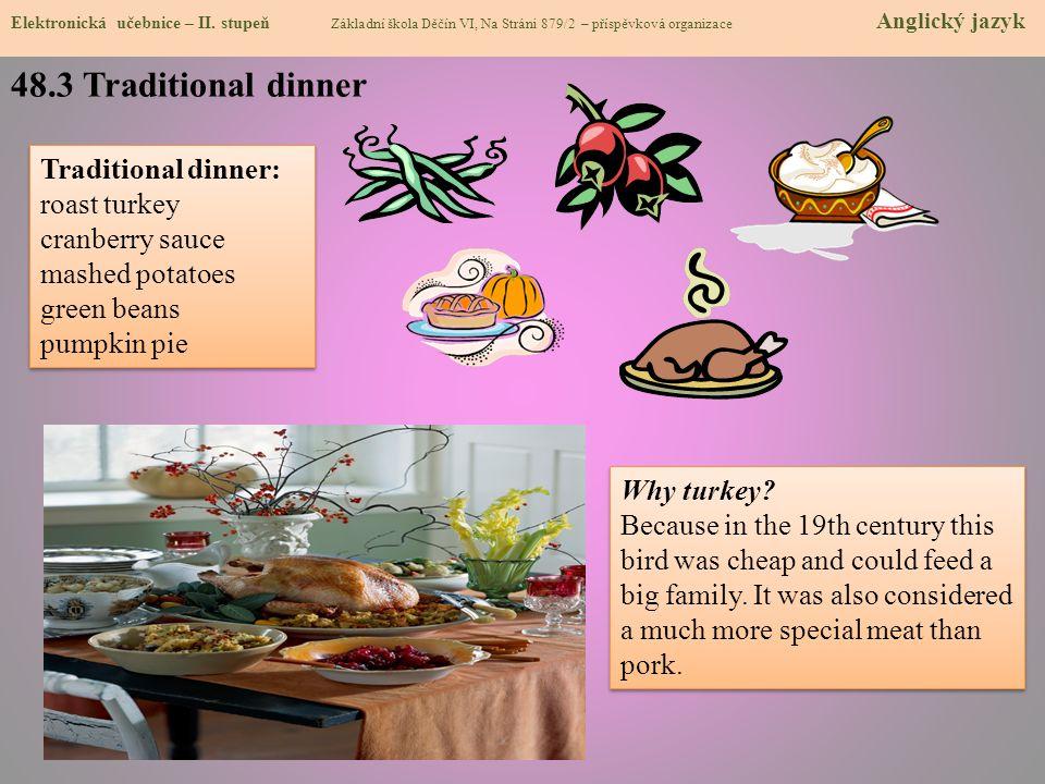 48.3 Traditional dinner Elektronická učebnice – II. stupeň Základní škola Děčín VI, Na Stráni 879/2 – příspěvková organizace Anglický jazyk Traditiona
