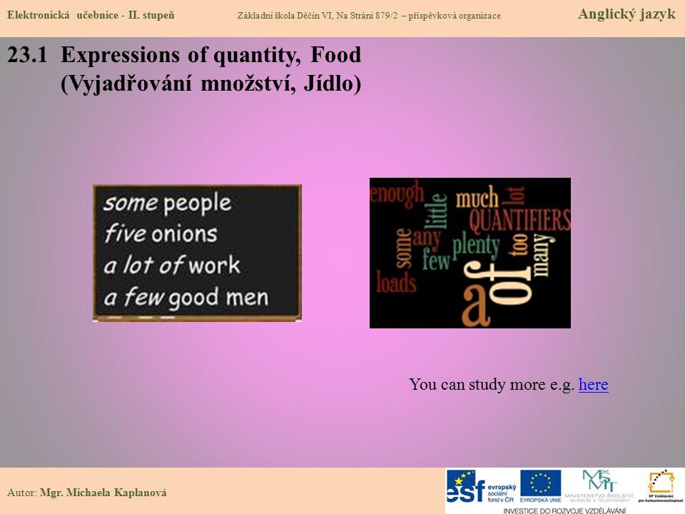 23.1 Expressions of quantity, Food (Vyjadřování množství, Jídlo) Elektronická učebnice - II.
