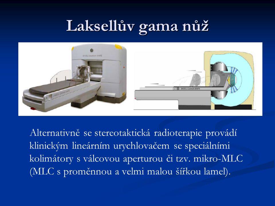 Laksellův gama nůž Alternativně se stereotaktická radioterapie provádí klinickým lineárním urychlovačem se speciálními kolimátory s válcovou aperturou