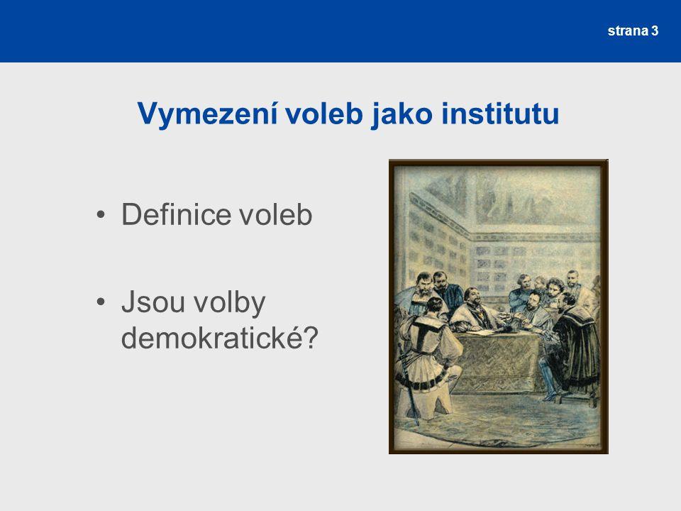 strana 4 Funkce voleb legitimace veřejné moci prostředek k výběru politické elity procedura pokojného řešení politických konfliktů prostředek kontroly veřejné moci prostředek aktivizace voličů
