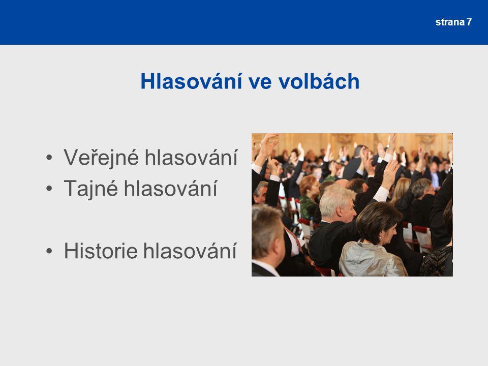 strana 7 Hlasování ve volbách Veřejné hlasování Tajné hlasování Historie hlasování