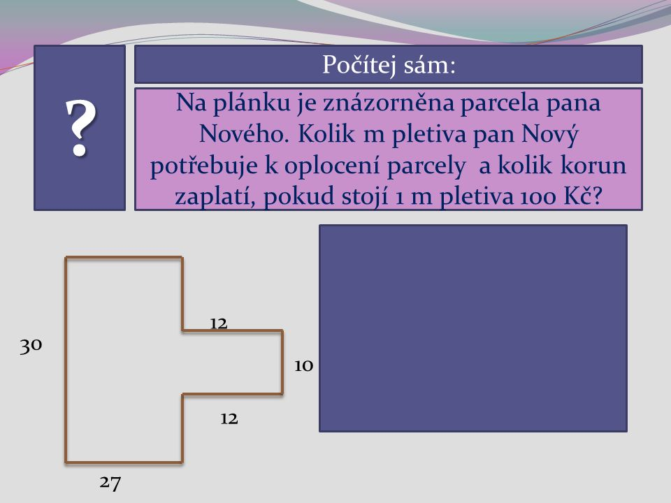 Na plánku je znázorněna parcela pana Nového.