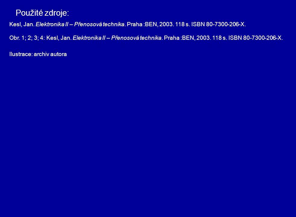 Kesl, Jan. Elektronika II – Přenosová technika. Praha :BEN, 2003. 118 s. ISBN 80-7300-206-X. Obr. 1; 2; 3; 4: Kesl, Jan. Elektronika II – Přenosová te