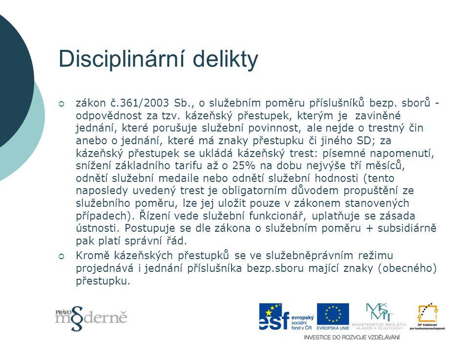 Disciplinární delikty  zákon č.361/2003 Sb., o služebním poměru příslušníků bezp.