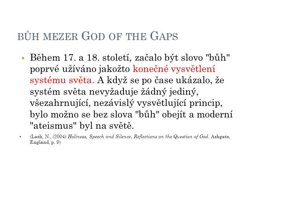 BŮH MEZER G OD OF THE G APS  Během 17. a 18. století, začalo být slovo