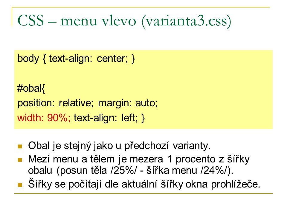 CSS – menu vlevo (varianta3.css) Obal je stejný jako u předchozí varianty.