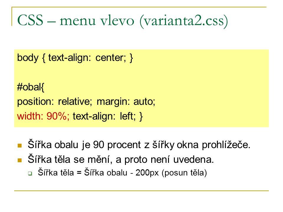 CSS – menu vlevo (varianta2.css) Šířka obalu je 90 procent z šířky okna prohlížeče.