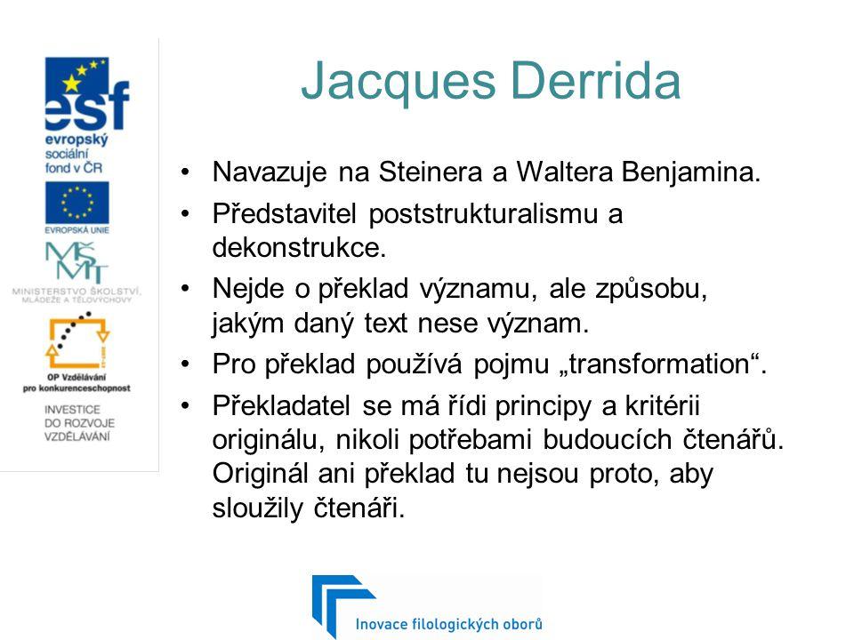 Jacques Derrida Navazuje na Steinera a Waltera Benjamina.