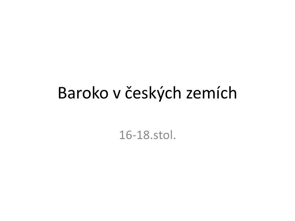Baroko v českých zemích 16-18.stol.