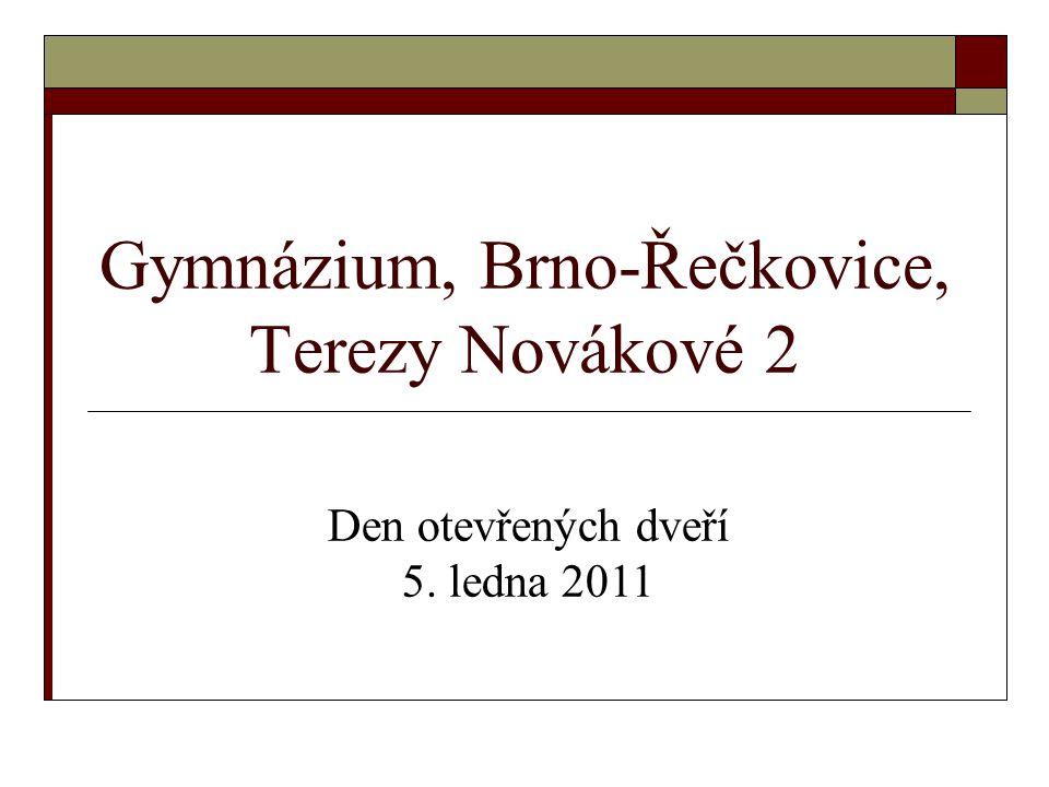 Gymnázium, Brno-Řečkovice, Terezy Novákové 2 Den otevřených dveří 5. ledna 2011