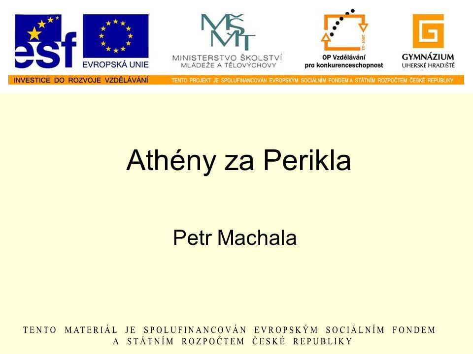 Athény za Perikla Petr Machala