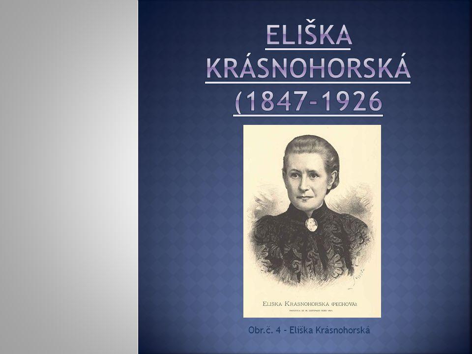 Obr.č. 4 – Eliška Krásnohorská