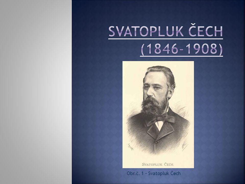 Obr.č. 1 – Svatopluk Čech