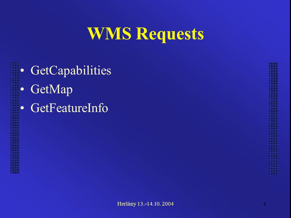 5 WMS / 2 Client WMS......Request - GetMap MinX, MinY MaxX, MaxY Layers: Name1, Name2,...