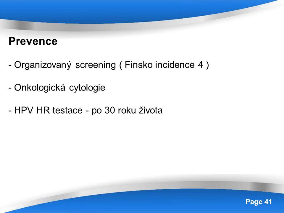 Powerpoint Templates Page 41 Prevence - Organizovaný screening ( Finsko incidence 4 ) - Onkologická cytologie - HPV HR testace - po 30 roku života