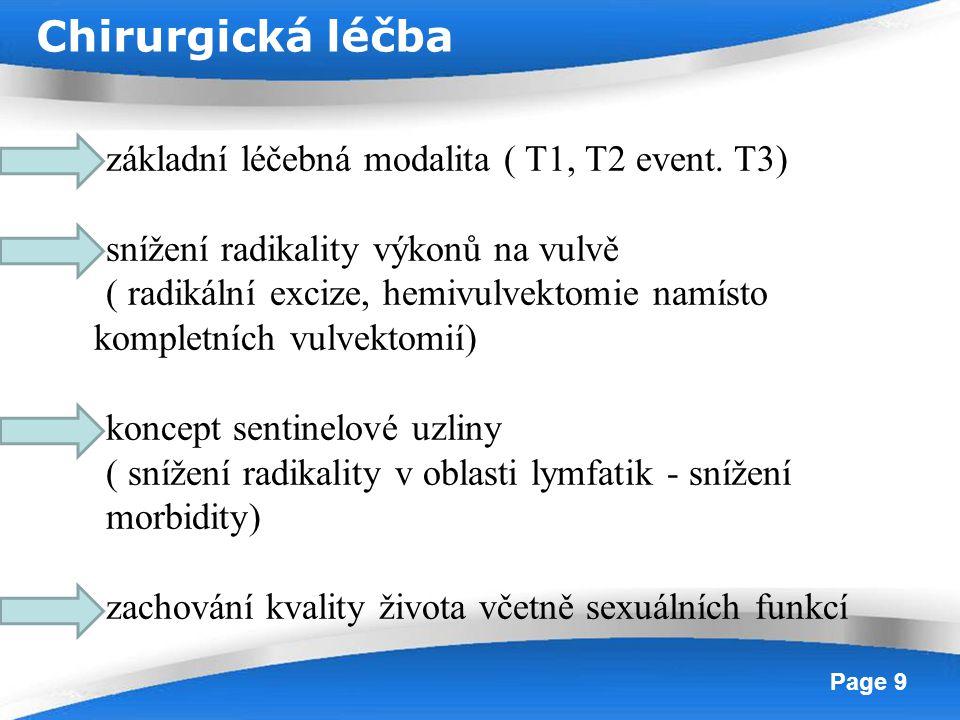 Powerpoint Templates Page 9 základní léčebná modalita ( T1, T2 event. T3) snížení radikality výkonů na vulvě ( radikální excize, hemivulvektomie namís