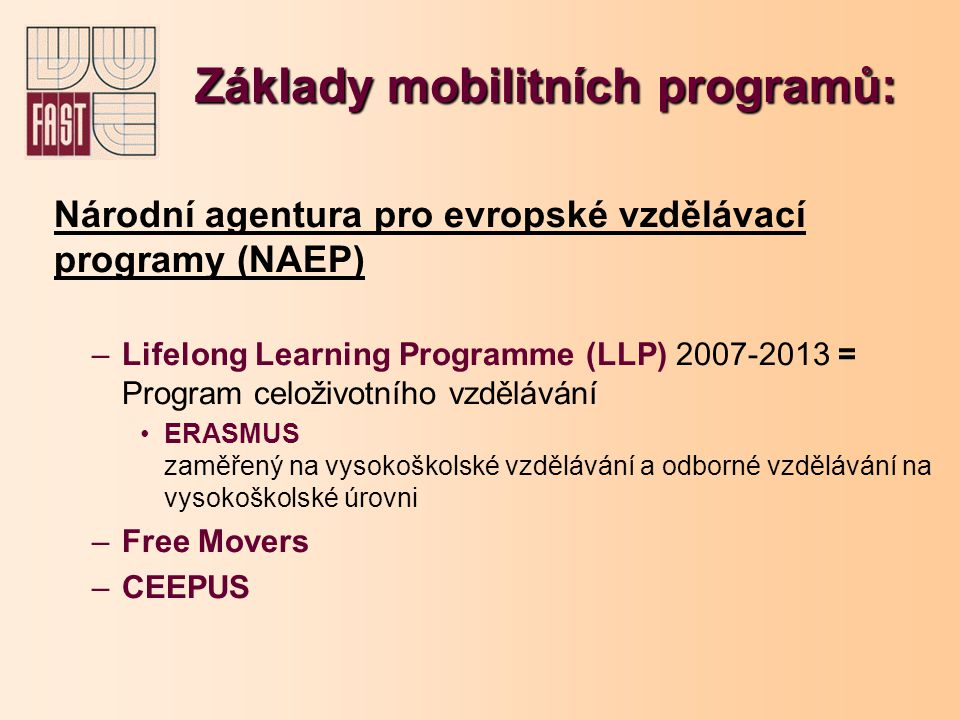 """Intenzivní jazykové kurzy Erasmus (EILC) Kurzy pro """"méně používané jazyky EU Konají se ve 22 zemích (Belgie, Bulharsko, Dánsko, Estonsko, Finsko, Island, Itálie, Kypr, Litva, Lotyšsko, Maďarsko, Malta, Nizozemí, Norsko, Polsko, Portugalsko, Rumunsko, Řecko, Slovensko, Slovinsko, Švédsko, Turecko) Účastnit se může každý student, který je vybrán ke studiu v některé z výše uvedených zemí v rámci programu Erasmus Kurzy se konají v létě (červenec-září) i v zimě (leden- únor) v délce 3 až 8 týdnů, pro začátečníky i pokročilé Studenti neplatí kurzovné"""