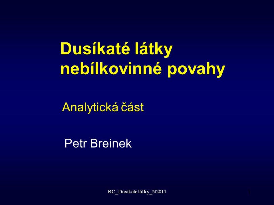 BC_Dusíkaté látky_N20111 Dusíkaté látky nebílkovinné povahy Petr Breinek Analytická část