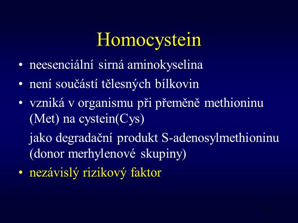 49 Homocystein neesenciální sirná aminokyselina není součástí tělesných bílkovin vzniká v organismu při přeměně methioninu (Met) na cystein(Cys) jako degradační produkt S-adenosylmethioninu (donor merhylenové skupiny) nezávislý rizikový faktor