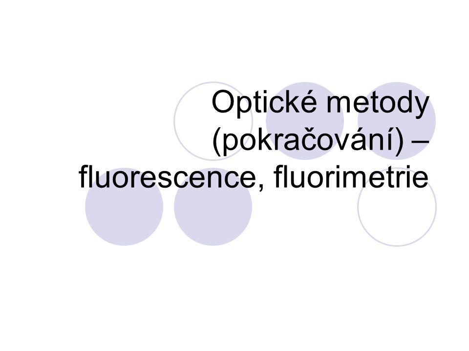Luminisceční metody Luminiscence – je emise světla při návratu elektronu z excitovaného stavu na nižší energetickou hladinu Druhy luminiscence: Fluorescence Fosforescence Chemiluminiscence Vzájemně se liší: způsobem aktivace elektronu do excitovaného stavu způsobem vyzáření energie