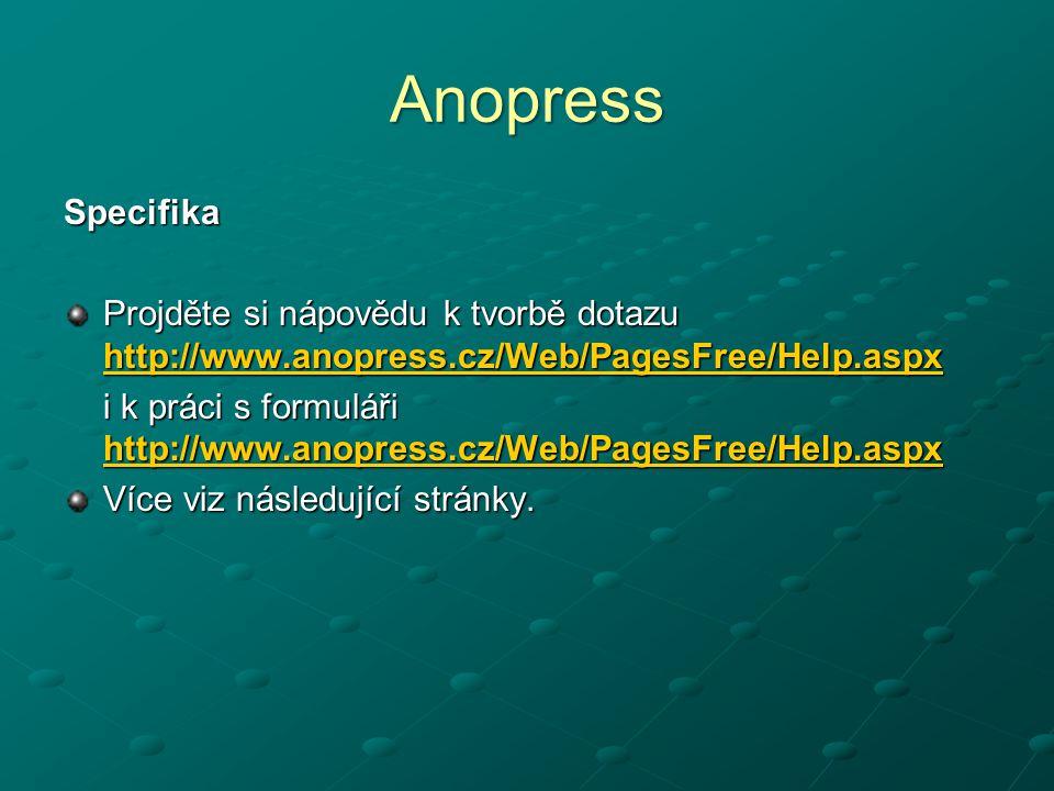 Anopress Specifika Projděte si nápovědu k tvorbě dotazu http://www.anopress.cz/Web/PagesFree/Help.aspx http://www.anopress.cz/Web/PagesFree/Help.aspx