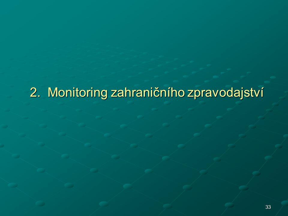 2. Monitoring zahraničního zpravodajství 33