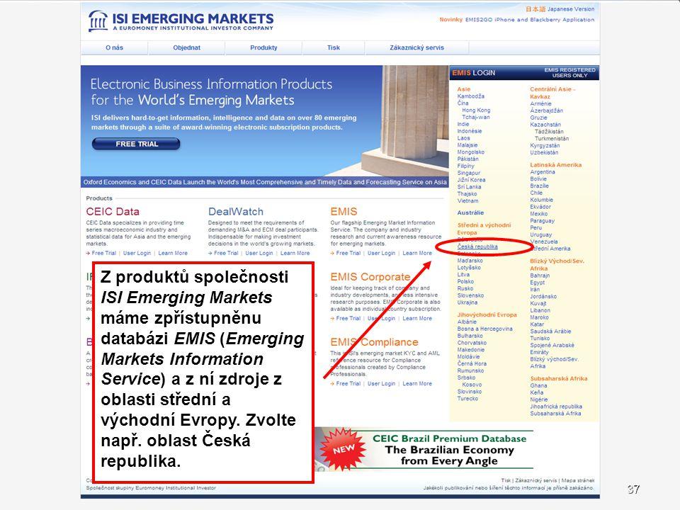37 Z produktů společnosti ISI Emerging Markets máme zpřístupněnu databázi EMIS (Emerging Markets Information Service) a z ní zdroje z oblasti střední