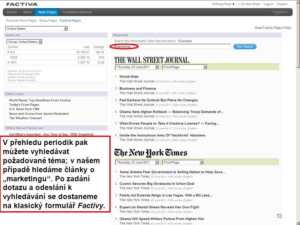 """52 V přehledu periodik pak můžete vyhledávat požadované téma; v našem případě hledáme články o """"marketingu"""". Po zadání dotazu a odeslání k vyhledávání"""