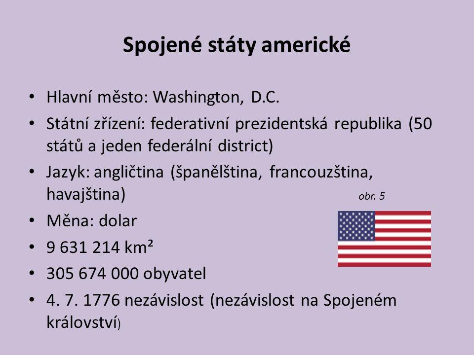 Spojené státy americké Hlavní město: Washington, D.C. Státní zřízení: federativní prezidentská republika (50 států a jeden federální district) Jazyk: