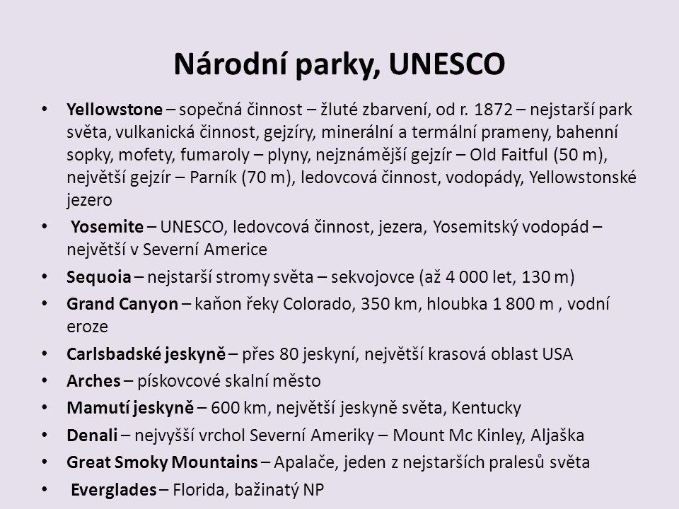 Národní parky, UNESCO Yellowstone – sopečná činnost – žluté zbarvení, od r. 1872 – nejstarší park světa, vulkanická činnost, gejzíry, minerální a term