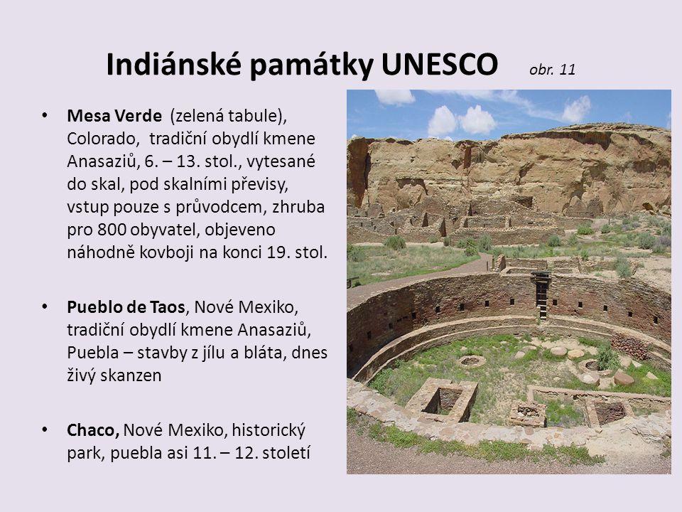 Indiánské památky UNESCO obr. 11 Mesa Verde (zelená tabule), Colorado, tradiční obydlí kmene Anasaziů, 6. – 13. stol., vytesané do skal, pod skalními