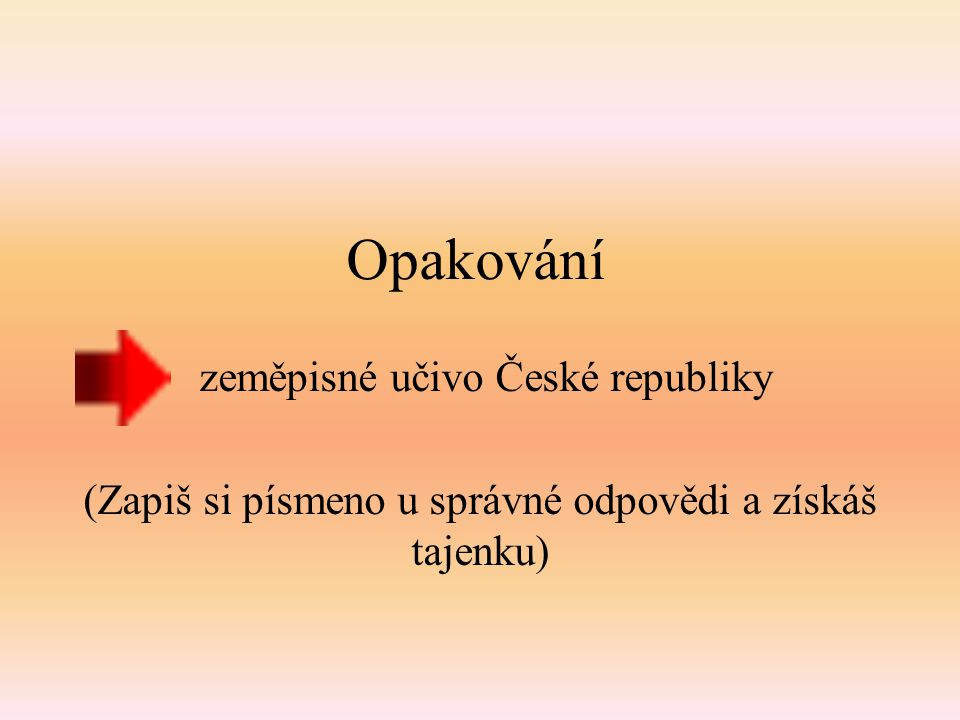 1. Pravý přítok Vltavy v jižních Čechách Č Lužnice ŠOtava ŘLabe