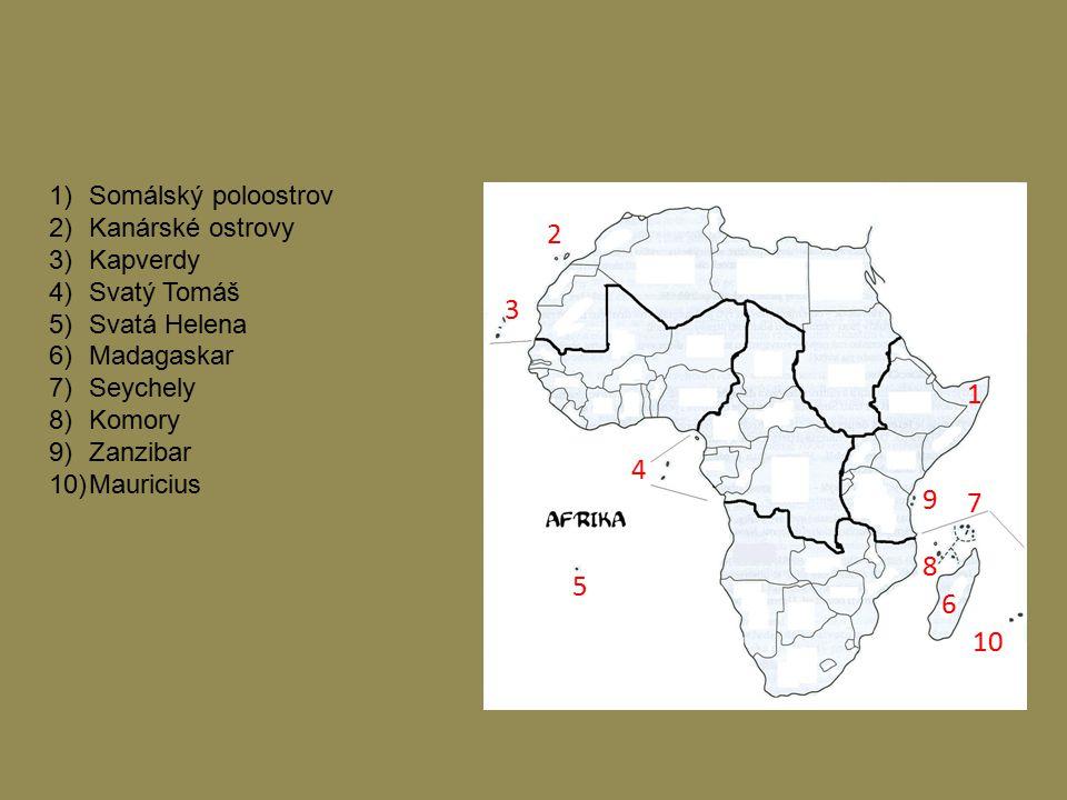 1 2 3 4 5 6 7 8 1)Somálský poloostrov 2)Kanárské ostrovy 3)Kapverdy 4)Svatý Tomáš 5)Svatá Helena 6)Madagaskar 7)Seychely 8)Komory 9)Zanzibar 10)Mauric