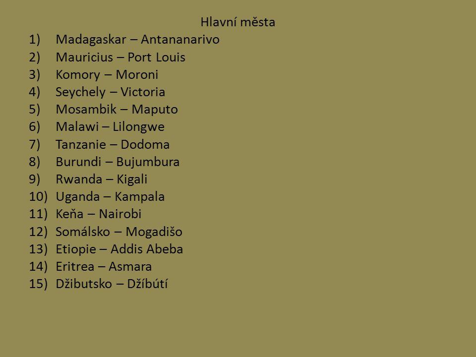 Hlavní města 1)Madagaskar – Antananarivo 2)Mauricius – Port Louis 3)Komory – Moroni 4)Seychely – Victoria 5)Mosambik – Maputo 6)Malawi – Lilongwe 7)Ta