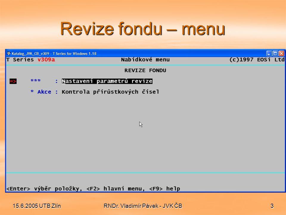 15.6.2005 UTB ZlínRNDr.Vladimír Pávek - JVK ČB14 Revize fondu – T Series Děkuji za pozornost.