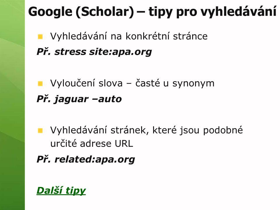 Google (Scholar) – tipy pro vyhledávání Vyhledávání na konkrétní stránce Př.