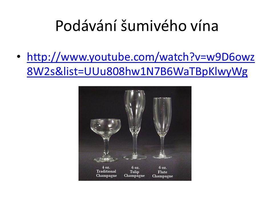 Podávání šumivého vína http://www.youtube.com/watch?v=w9D6owz 8W2s&list=UUu808hw1N7B6WaTBpKlwyWg http://www.youtube.com/watch?v=w9D6owz 8W2s&list=UUu8
