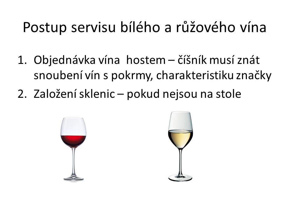 Postup servisu bílého a růžového vína 1.Objednávka vína hostem – číšník musí znát snoubení vín s pokrmy, charakteristiku značky 2.Založení sklenic – p