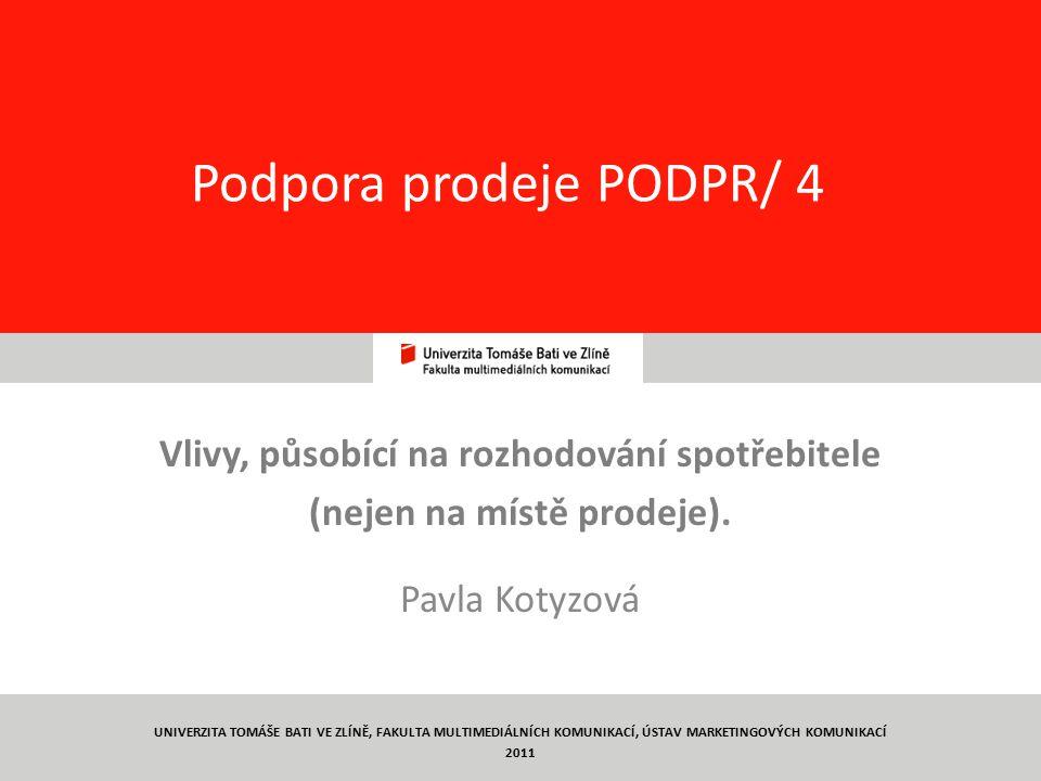 1 Podpora prodeje PODPR/ 4 Vlivy, působící na rozhodování spotřebitele (nejen na místě prodeje).