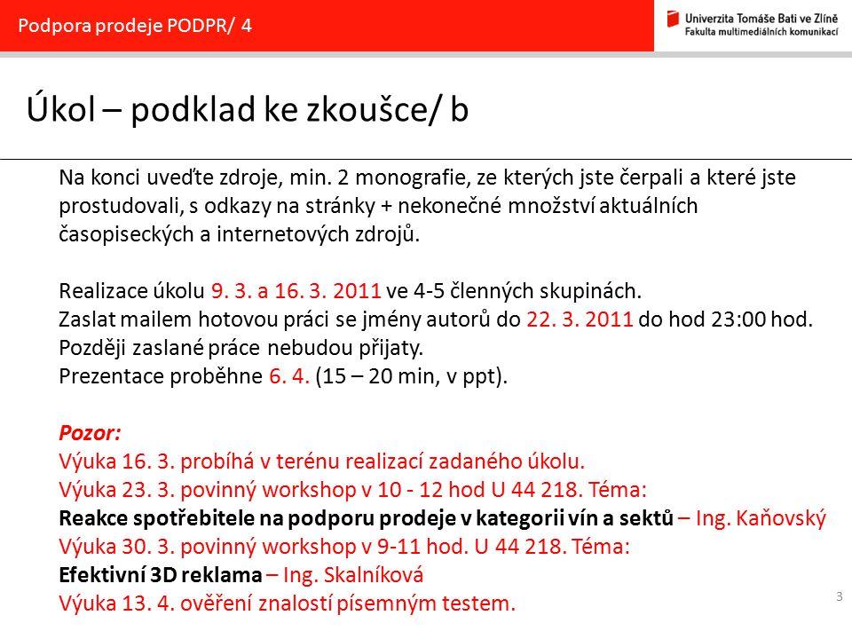 3 Úkol – podklad ke zkoušce/ b Podpora prodeje PODPR/ 4 Na konci uveďte zdroje, min.