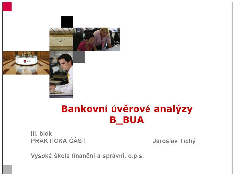 Bankovn í ú věrov é analýzy B_BUA III.