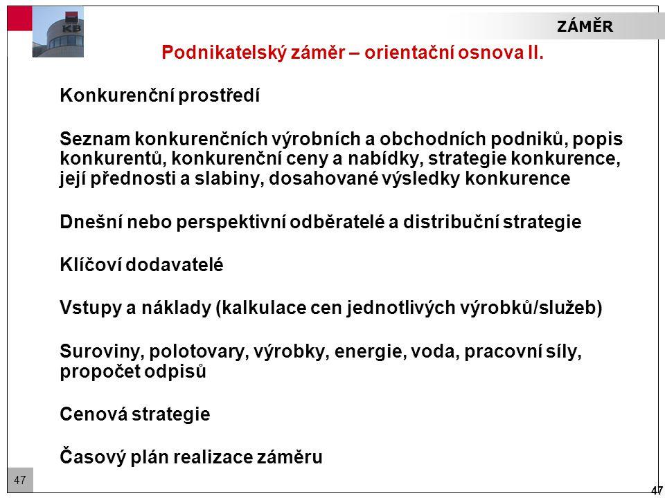 47 Podnikatelský záměr – orientační osnova II.