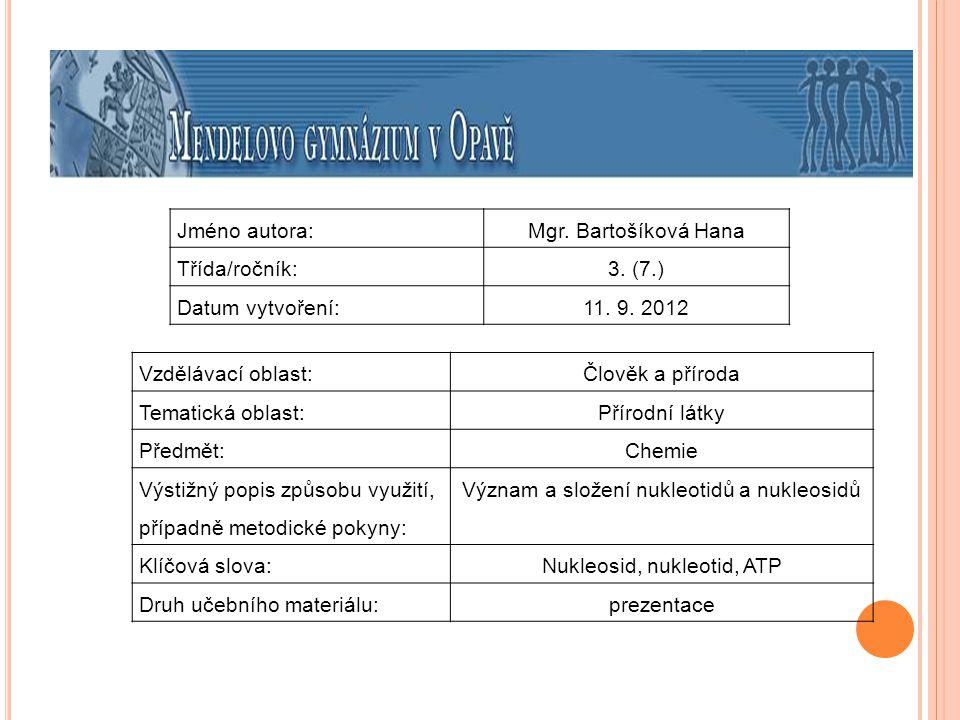 P ROCVIČOVÁNÍ NUKLEOTIDY Napiš názvy a vzorce: A) CMP B) GTP C) dTMP D) UDP