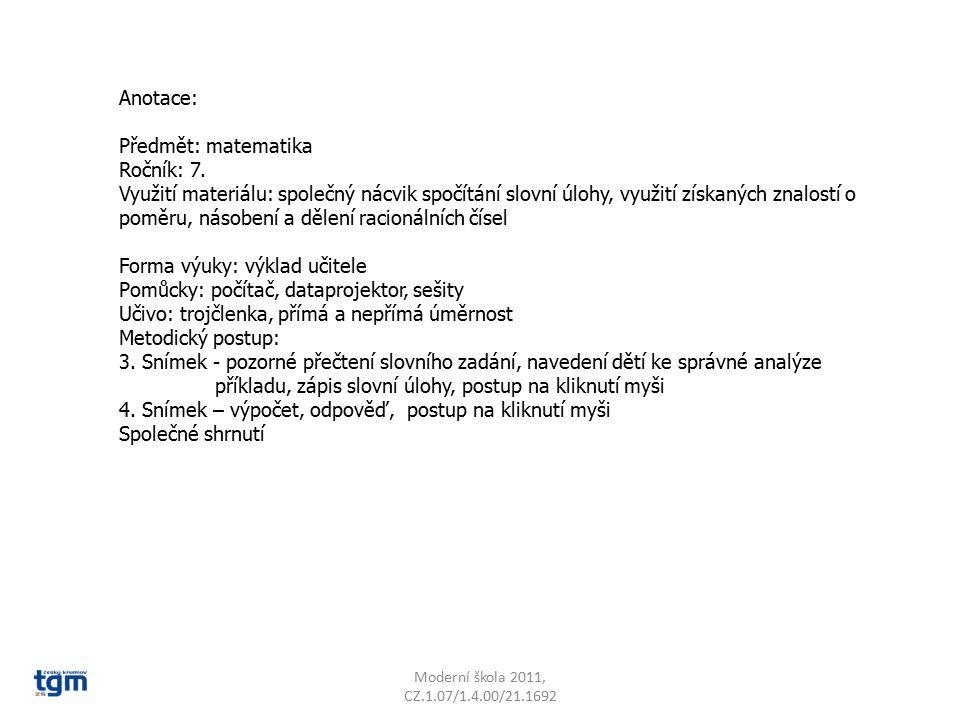 Anotace: Předmět: matematika Ročník: 7. Využití materiálu: společný nácvik spočítání slovní úlohy, využití získaných znalostí o poměru, násobení a děl