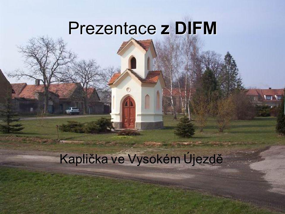Prezentace z DIFM Kaplička ve Vysokém Újezdě